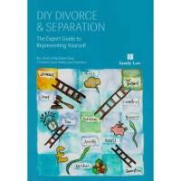 DIY Divorce and Separation – The Expert Guide to Representing Yourself