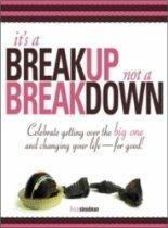 It's Called a Breakup, Not a Breakdown